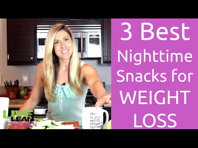 3 Best Nighttime Snacks for WEIGHT LOSS